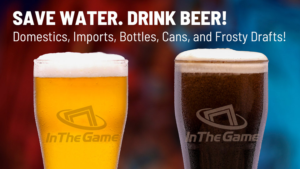 Drink Beer at In The Game